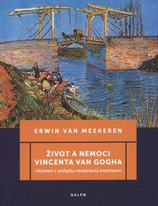 Život a nemoci Vincenta van Gogha – Erwin van Meekeren